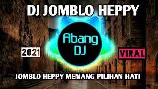 DJ JOMBLO HEPPY (GAMMA1) JOMBLO HEPPY MEMANG PILIHAN HATI REMIX 2021 FULL BASS VIRAL TIKTOK