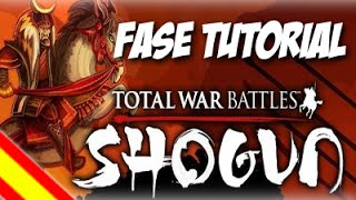 Total War Battles: Shogun - #1 Fase Tutorial - [Spanish Español] HD 1080