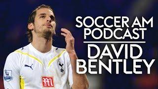 David Bentley   Arsenal, Tottenham, England & Blackburn   Soccer AM Podcast