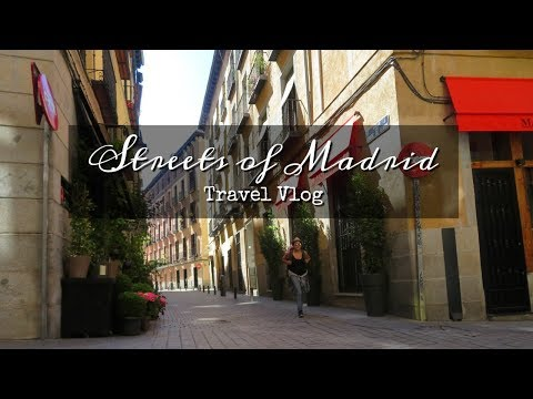 Streets of Madrid | Spain Travel Diary Ep. 3