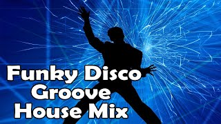 Funky Disco Groove House Mix September 2020