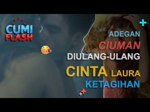 Adegan Ciuman Diulang-ulang, Cinta Laura Ketagihan? - CumiFlash 20 Desember 2016
