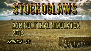 Lets Play Agricultural Simulator 2012 - Ep 001