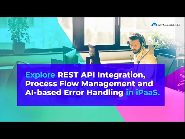 Webinar: Explore REST API Integration, Process Flow Management and AI-based Error Handling in iPaaS
