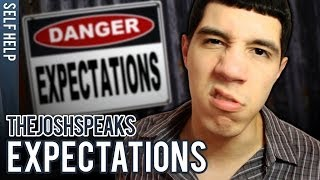 Why You Should Lower Your Expectations