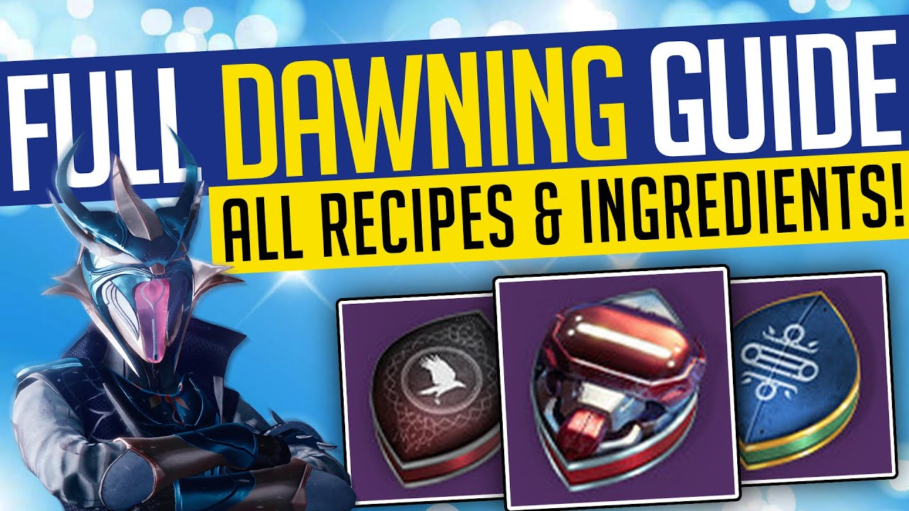 Destiny 2 Full Dawning Guide All Recipes Ingredients The Dawning 2020 Beyond Light Youtube