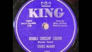 STICKS Mc GHEE - DOUBLE CROSSIN LIQUOR Killer popcorn tune