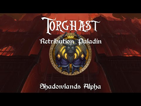 Retribution Paladin - Absolutly Nuts - Torghast - Shadowlands Alpha