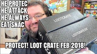 HE PROTEC, HE ATTAC - LOOTCRATE FEBUARY 2018!