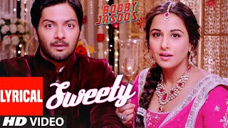 Bobby Jasoos: Sweety Full Lyrical Song | Vidya Balan | Monali Thakur