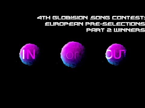 4th Globision Song Contest: European Pre-selections 2 winners