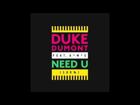 DUKE DUMONT - Need U (100%) feat. A*M*E (SKREAMIX) - out now!