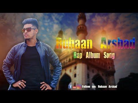 Hyderabadi Rap Ruhaan Arshad Offical Rap song