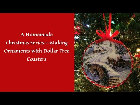 A Homemade Christmas Series---Making Pretty Ornaments With Dollar Tree Coasters