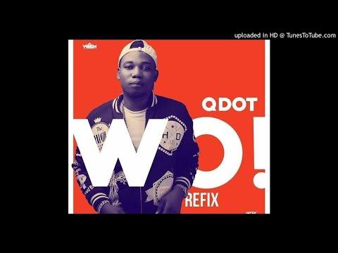 Qdot - Wo ( Refix ) - Goldenparrot.com.ng