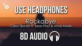 Clean Bandit  - Rockabye (8D AUDIO) ft. Sean Paul & Anne-Marie