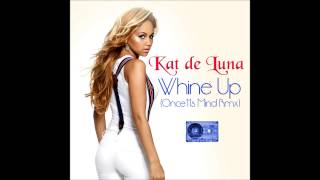 Kat de Luna - Whine Up (Once11s Mind Rmx)