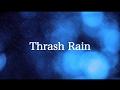 Thrash Rain