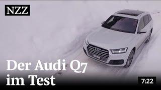 Der neue Audi Q7 im Test - NZZ in Fahrt