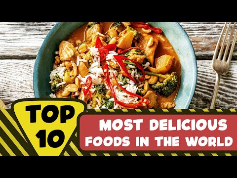 TOP 10 MOST DELICIOUS FOODS IN THE WORLD 2020