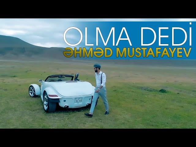 Ahmed Mustafayev Olma Dedi (2019) new clip official