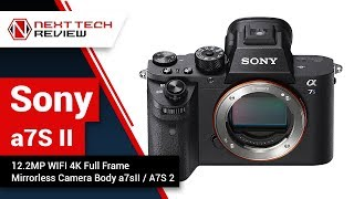 New Sony a7S II 12 2MP WIFI 4K Full Frame Mirrorless Camera Body a7sII  A7S 2 Product Review  – NTR