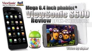 ViewSonic S600 (Review) VERY cheap 6.4 inch IPS HD phablet, MTK6582, SIM 3G - only 84 USD / 75 EUR