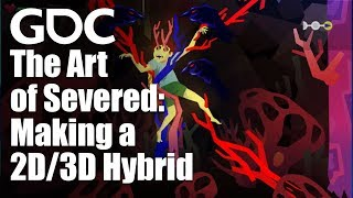 The Art of Severed: Making a 2D/3D Hybrid