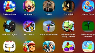 Ice Scream 2,Stickman Party,Who Dies First,Robbery Bob,Stickman Sniper,Stick War Legacy,StickmanNut