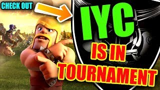 IYC is in Clash of Clans Tournaments !! Which tournaments ? Check Out !!!!