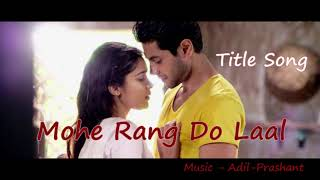 Mohe Rang Do Laal   Title Song   Rishtey Tv   Adil - Prashant
