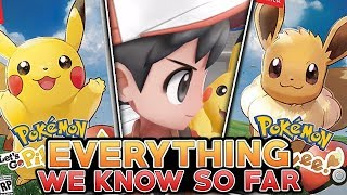 Pokemon Let's Go Pikachu & Let's Go Eevee - EVERYTHING WE KNOW SO FAR!