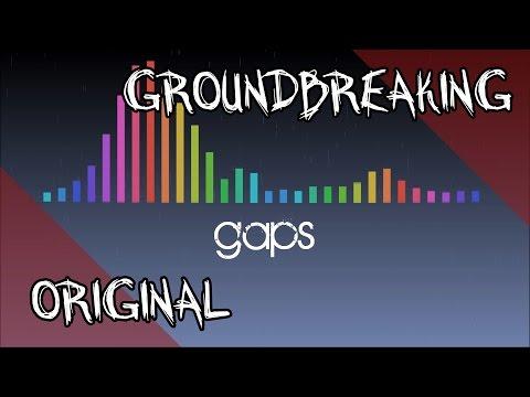 Groundbreaking | Gaps