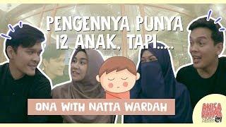 #VLOG 74 - PENGENNYA PUNYA 12 ANAK, TAPI..... ● QNA WITH NATTA REZA & WARDAH MAULINA || Anisa Rahma