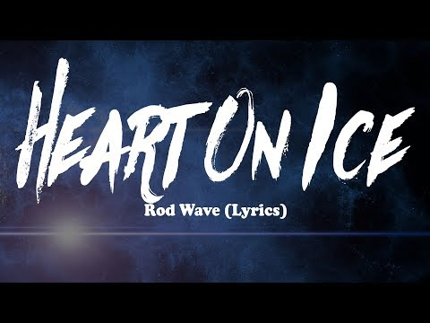 Rod Wave – Heart On Ice (Lyrics)