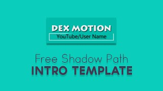 Shadow Path Intro Template - Dex Motion