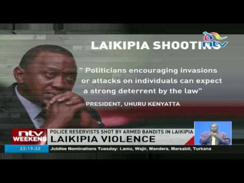 President Uhuru and Raila Odinga condemn violence in Laikipia county