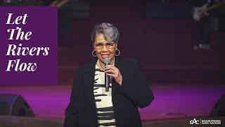 Let The Rivers Flow | Rev. Elaine Flake | Allen Virtual Experience