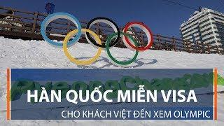 Hàn Quốc miễn visa cho khách Việt đến xem Olympic | VTC1