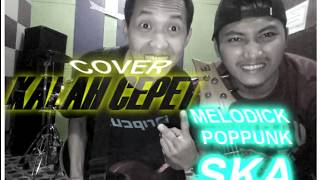 KALAH CEPET VIA VALLEN COVER SKA PUNK VERSION