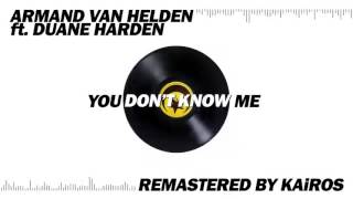 Armand Van Helden ft. Duane Harden - You Don't Know Me (Remastered by KAiROS)