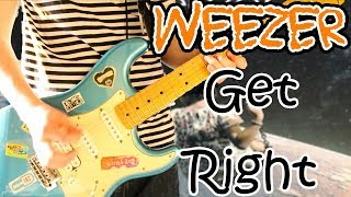 Weezer - Get Right Guitar Cover 1080P
