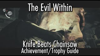 The Evil Within - Knife Beats Chainsaw Achievement/Trophy Guide - Chapter 3