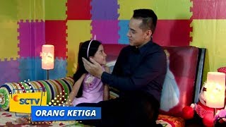 Video Highlight Orang Ketiga - Episode 209 download MP3, 3GP, MP4, WEBM, AVI, FLV Juni 2018