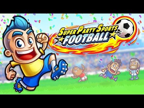 Super Party Sports: Football (Sports Game) - Official Gameplay Trailer