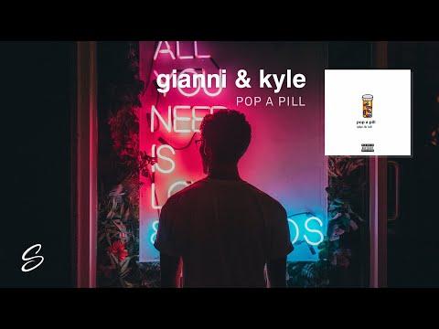 gianni & kyle - pop a pill prod kojo a x nicky quinn