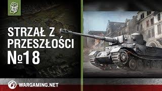 Strzał z przeszłości №18 [World of Tanks Polska]