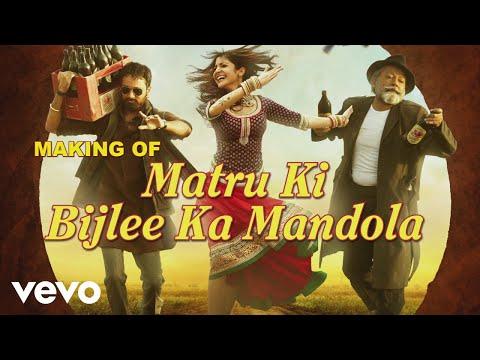 Title Track Making - Imran, Anushka   Matru Ki Bijlee Ka Mandola