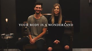 Gambar cover Your Body Is A Wonderland (Taylor Acorn X David Ryan)