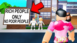 These Houses Were For RICH PEOPLE ONLY.. This Happened To POOR PEOPLE.. (Roblox)